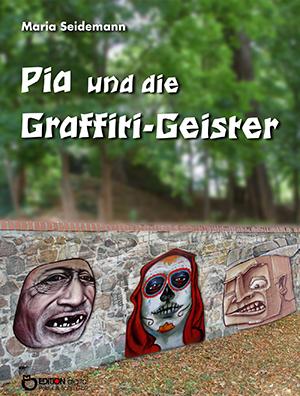 Pia und die Graffity-Geister von Maria Seidemann