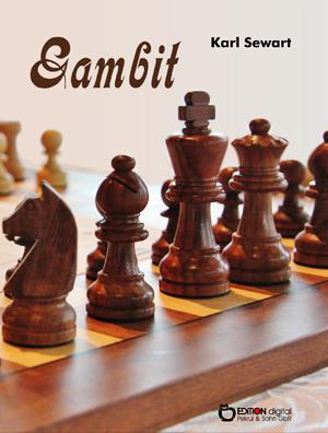 Gambit. Drei Erzählungen von Karl Sewart