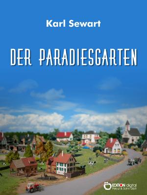 Der Paradiesgarten. Roman von Karl Sewart