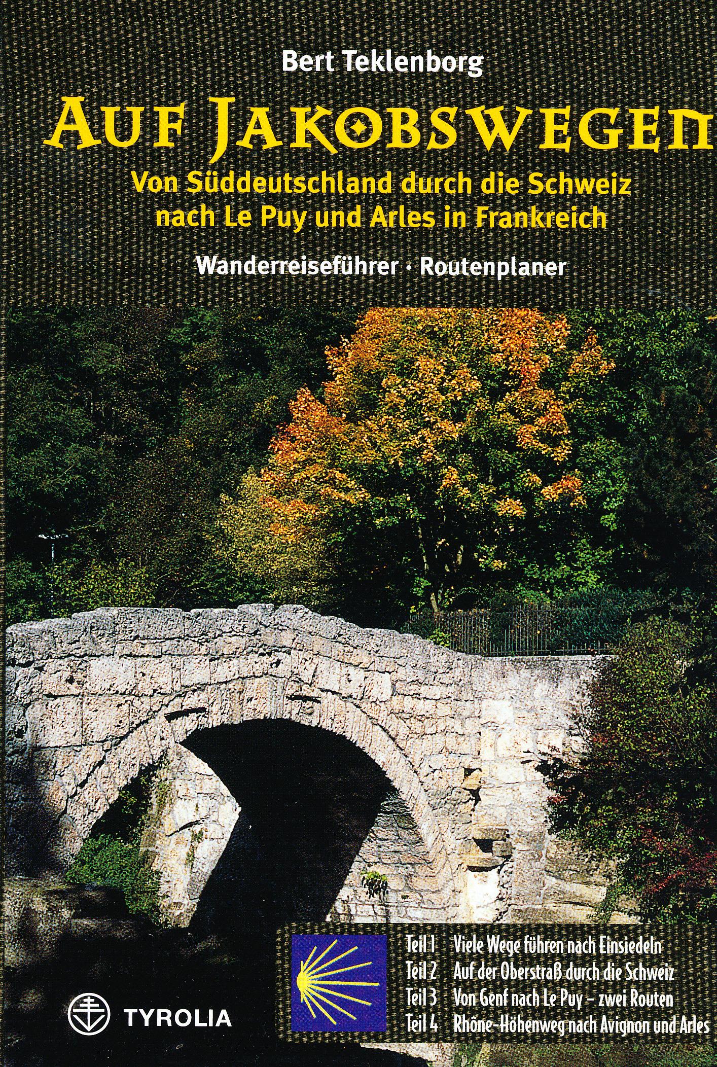 Auf Jakobswegen. Von Süddeutschland durch die Schweiz nach Le Puy und Arles von Bert Teklenborg