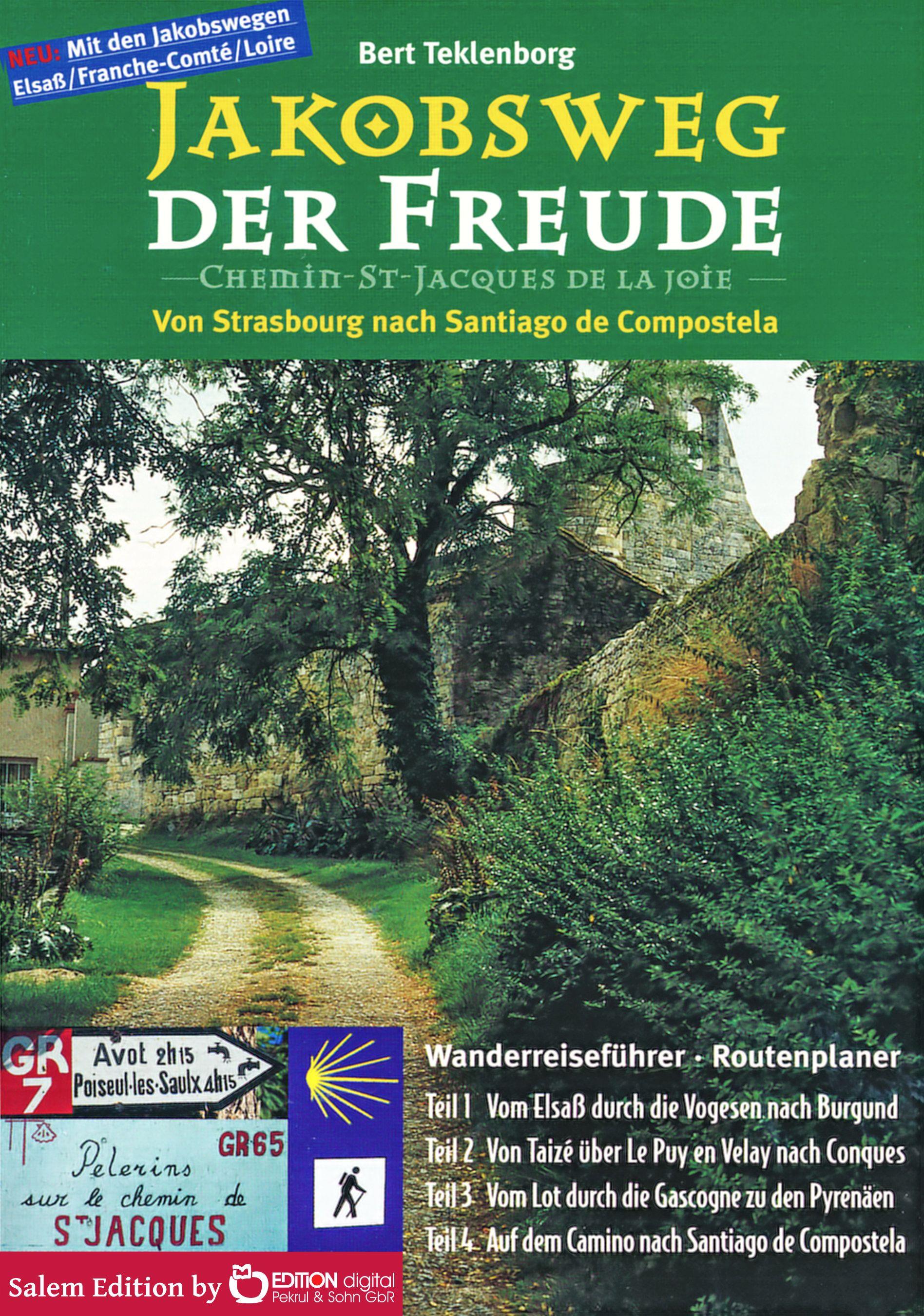 Jakobsweg der Freude. Von Strassburg nach Santiago de Compostela von Bert Teklenborg