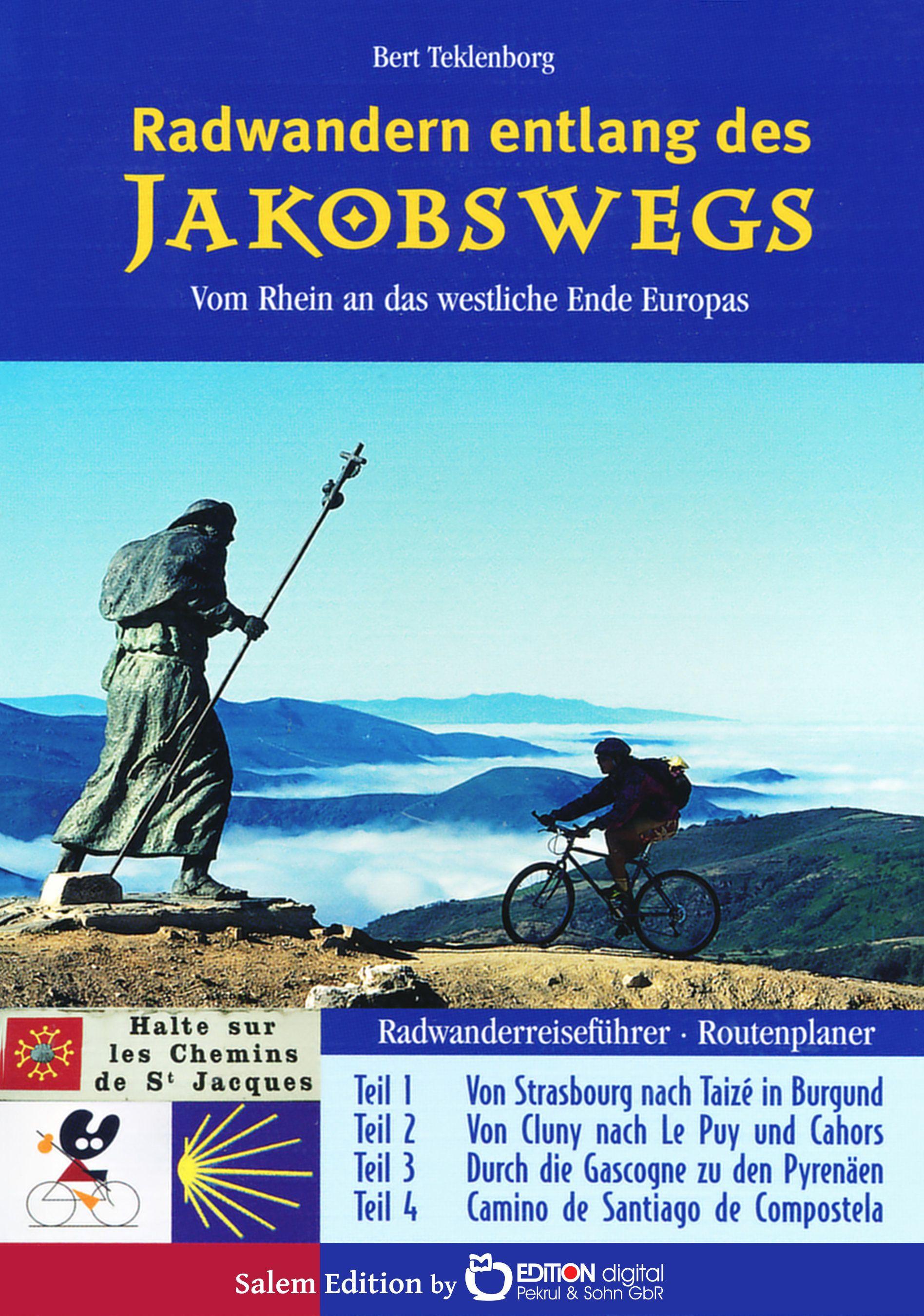 Radwandern entlang des Jakobswegs. Vom Rhein an das westliche Ende Europas von Bert Teklenborg