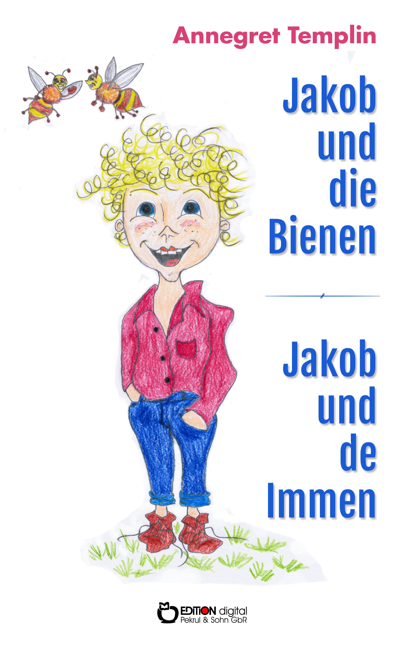 Jakob und die Bienen. Jakob und de Immen von Annegret Templin, Dominik Peters (Illustrator)