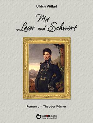Mit Leier und Schwert von Ulrich Völkel