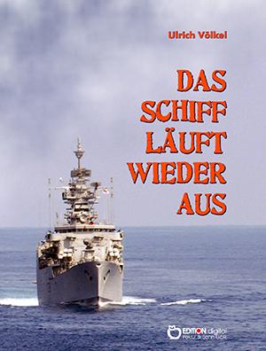 Das Schiff läuft wieder aus von Ulrich Völkel