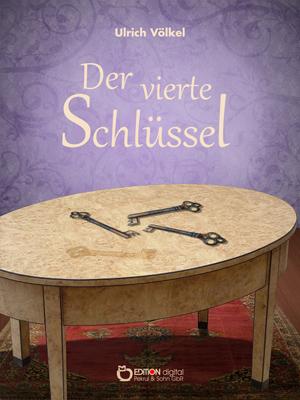 Der vierte Schlüssel. Kriminalroman von Ulrich Völkel