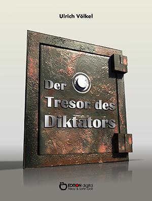 Der Tresor des Diktators von Ulrich Völkel