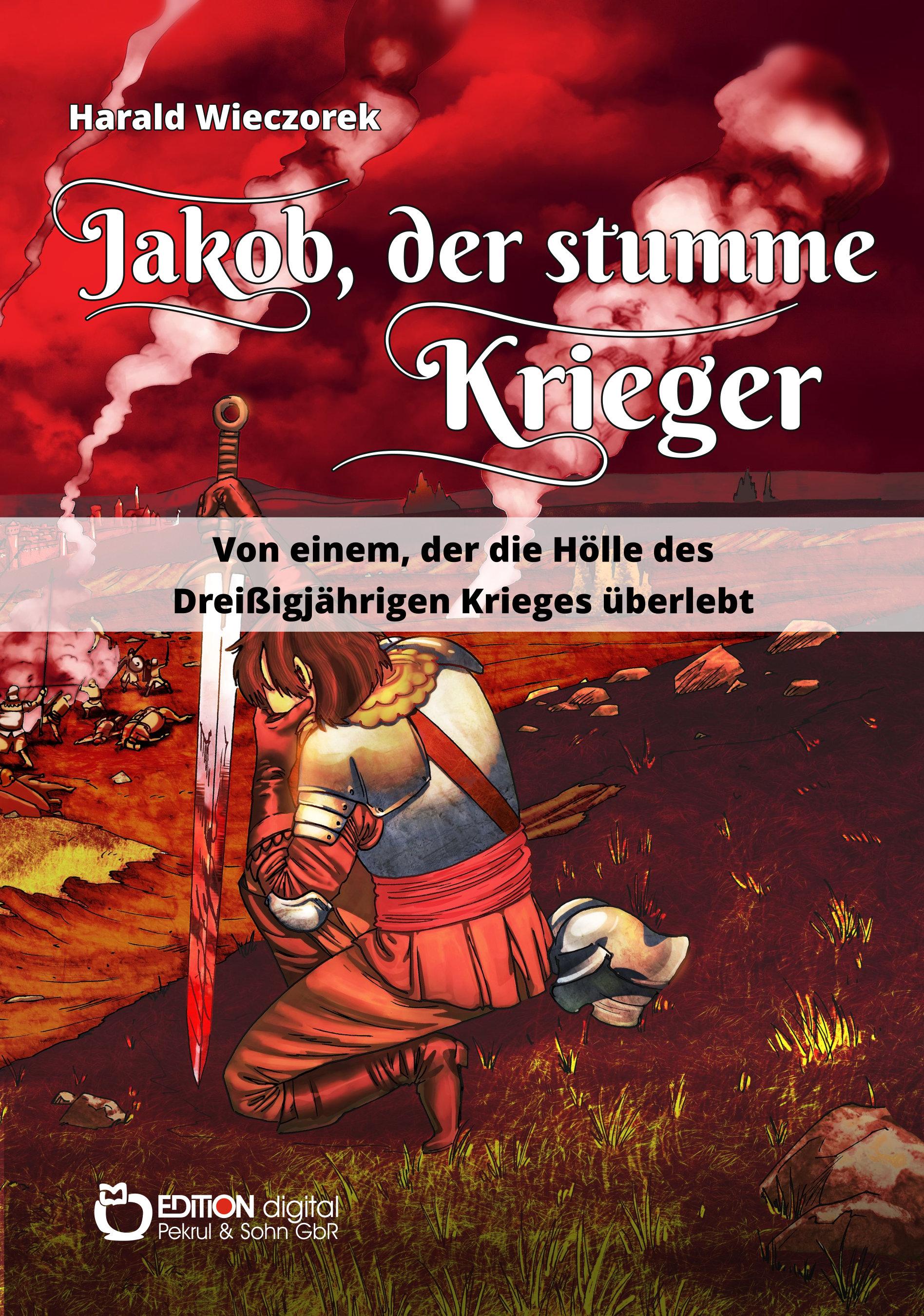 Jakob, der stumme Krieger von Harald Wieczorek