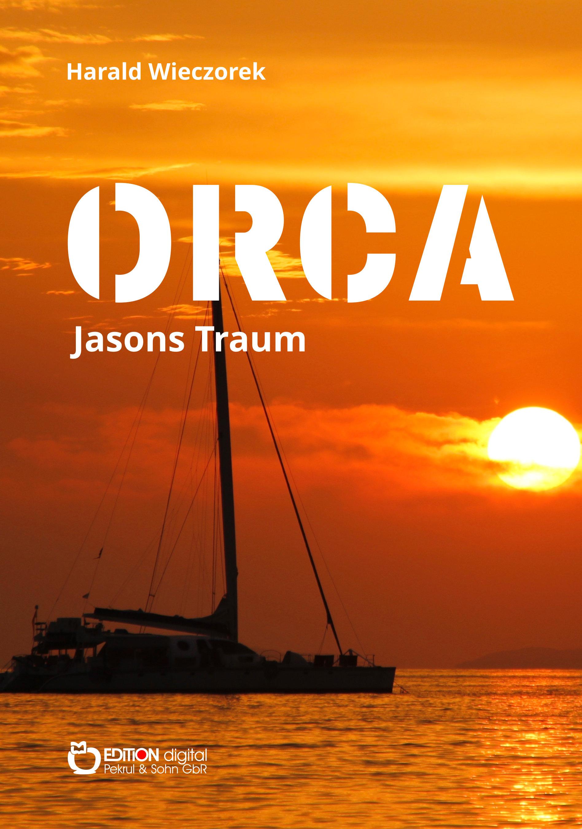 ORCA - Jasons Traum von Harald Wieczorek