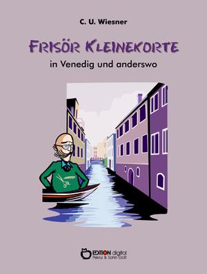 Frisör Kleinekorte in Venedig und anderswo. von C. U. Wiesner
