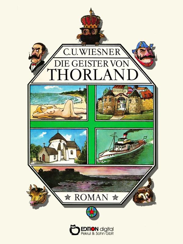 Die Geister von Thorland. Roman von C. U. Wiesner, Bernd. A. Chmura (Illustrator)