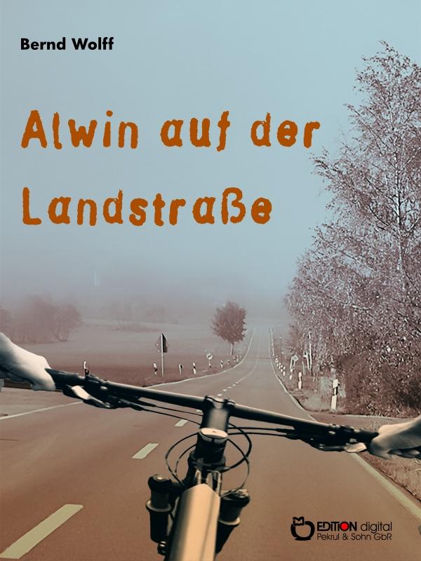 Alwin auf der Landstraße. von Bernd Wolff