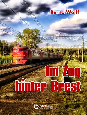 Im Zug hinter Brest von Bernd Wolff