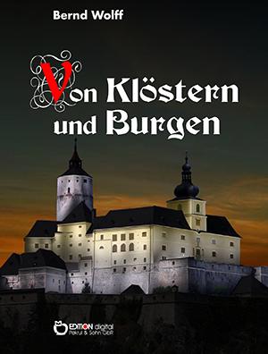 Von Klöstern und Burgen von Bernd Wolff