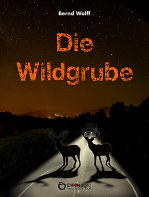 Die Wildgrube von Bernd Wolff
