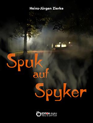Spuk auf Spyker von Heinz-Jürgen Zierke