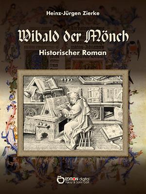 Wibald der Mönch von Heinz-Jürgen Zierke